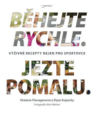 Běhejte rychle, jezte pomalu - Shalane Flanaganová, Elyse Kopecky - e-kniha