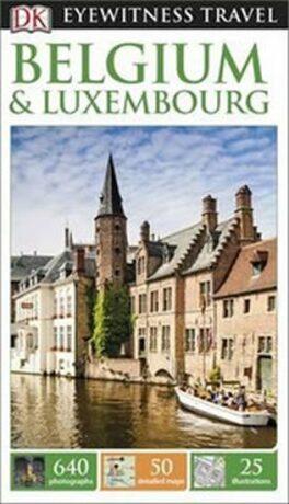 Belgium & Luxembourg - DK Eyewitness Travel Guide - Dorling Kindersley