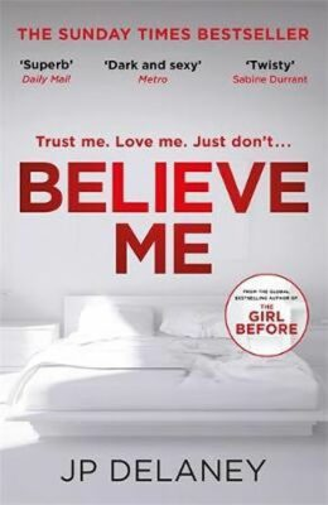 Believe Me - J. P. Delaney