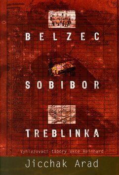 Belzec, Sobibor, Treblinka - Jicchak Arad