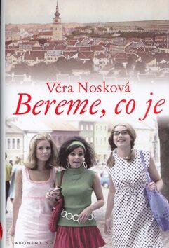 Bereme, co je (váz.) - Věra Nosková