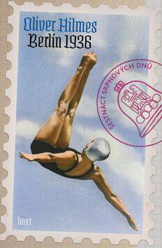 Berlín 1936 - Oliver Hilmes