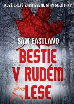 Bestie v Rudém lese - Sam Eastland