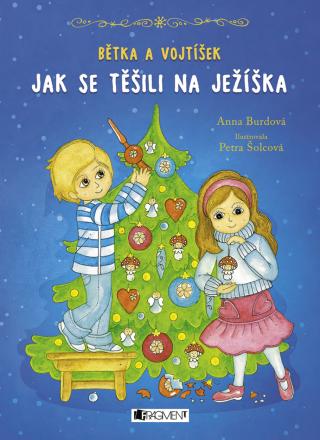 Bětka a Vojtíšek – Jak se těšili na Ježíška - Anna Burdová