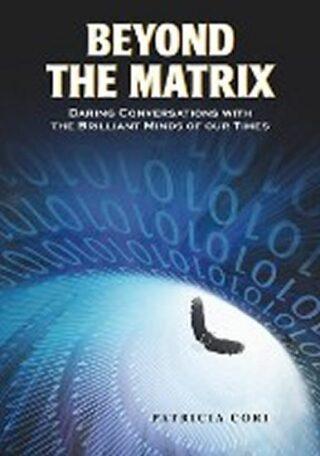 Beyond the Matrix - Patricia Cori