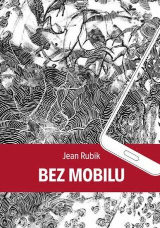 Bez mobilu - Jean Rubik