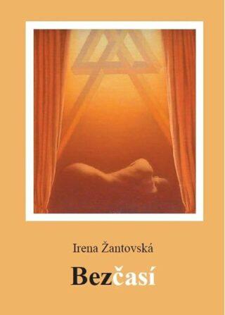 Bezčasí - Irena Žantovská