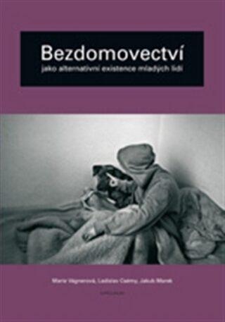 Bezdomovectví jako alternativní existence mladých lidí - Marie Vágnerová, Ladislav Csémy