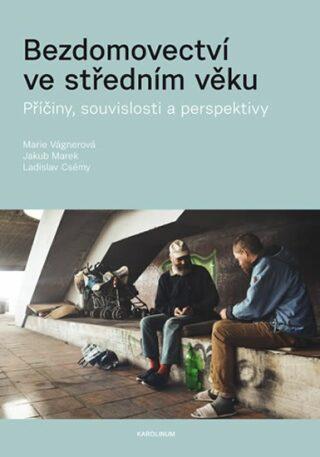 Bezdomovectví ve středním věku - Kolektiv
