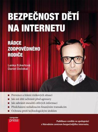 Bezpečnost dětí na Internetu - Lenka Eckertová, Daniel Dočekal - e-kniha