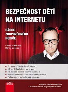 Bezpečnost dětí na Internetu - Lenka Eckertová; Daniel Dočekal