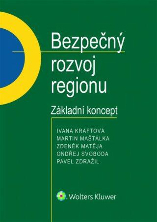 Bezpečný rozvoj regionu - Základní koncept - Kolektiv