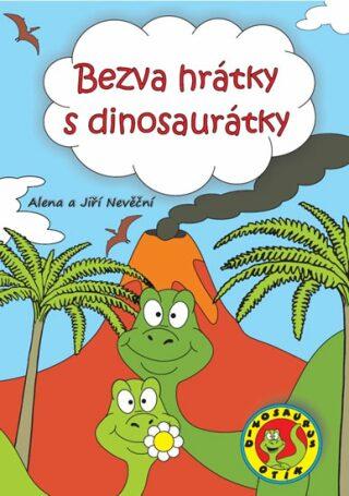 Bezva hrátky s dinosaurátky - Alena a Jiří Nevěční