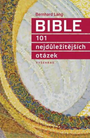 Bible 101 nejdůležitějších otázek - Lang Bernhard