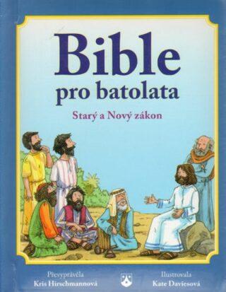 Bible pro batolata - Starý a Nový zákon - Hirschmannová Kris, Kate Daviesová