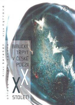 Biblický třpyt v české poezii XX. století - Milan Balabán, Olga Nytrová