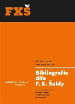 Bibliografie díla F. X. Šaldy - Kolektiv
