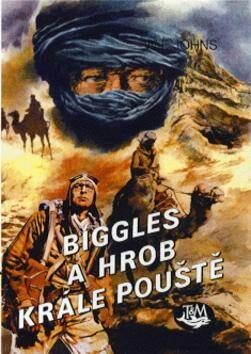 Biggles a hrob krále pouště - William Earl Johns