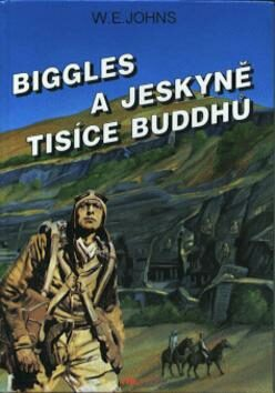 Biggles a jeskyně buddhů - William Earl Johns