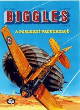 Biggles a poslední vzducholoď - William Earl Johns