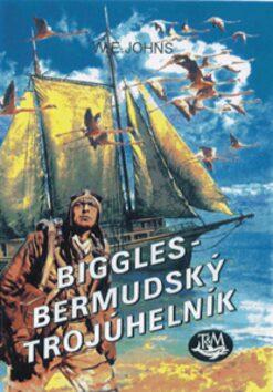 Biggles - Bermudský trojúheln. - William Earl Johns