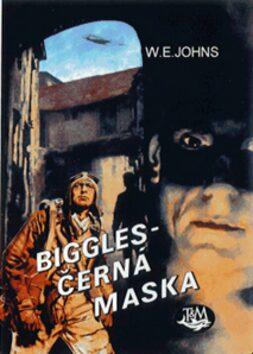 Biggles - černá maska - William Earl Johns
