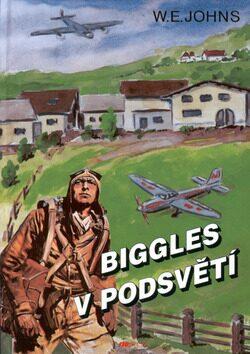 Biggles v podsvětí - William Earl Johns