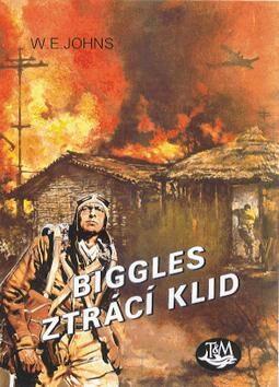 Biggles ztrácí klid - William Earl Johns