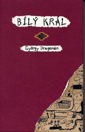 Bílý král - Dragomán Gyorgy