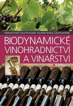 Biodynamické vinohradnictví a vinařství - Pavel Pavloušek