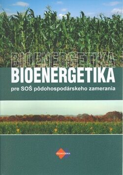 Bioenergetika pre SOŠ pôdohospodárskeho zamerania - Radoslava Kanianska, Miriam Kizeková
