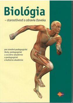 Biológia - starostlivosť o zdravie človeka - Kolektiv
