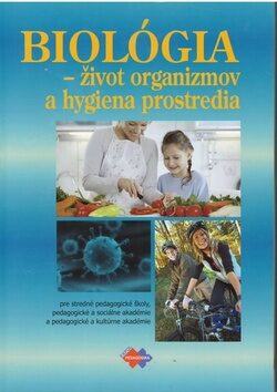 Biológia - život organizmov a hygiena prostredia - Kolektiv