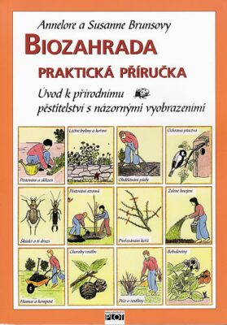 Biozahrada - Praktická příručka - Brunsová Annelore a Susanne