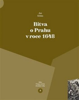 Bitva o Prahu v roce 1648 - Jan Kilián