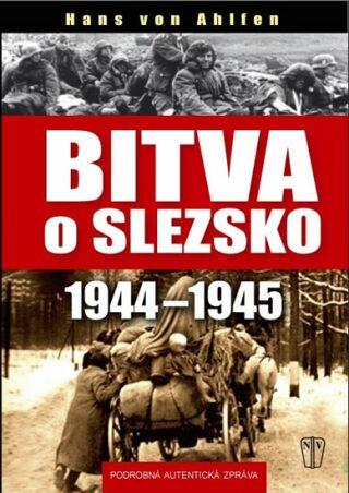 Bitva o Slezsko 1944-1945 - von Ahlfen Hans