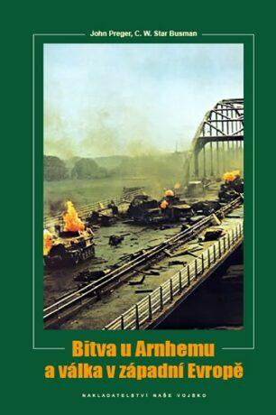 Bitva u Arnhemu a v západní Evropě - Busmann C. W. Star, Preger John