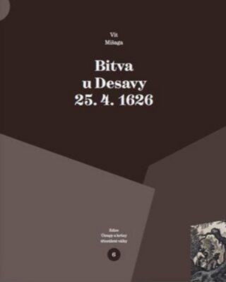 Bitva u Desavy 25. 4. 1626 - Vít Mišaga
