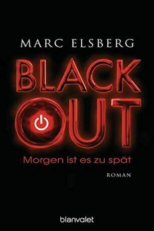 Blackout: Morgen ist es zu spät: Roman - Marc Elsberg