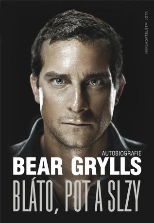 Bláto pot a slzy - Bear Grylls
