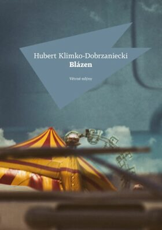 Blázen - Hubert Klimko-Dobrzaniecki