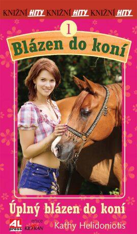 Blázen do koní 1.  - Úplný blázen do koní - Kathy Helidoniotis