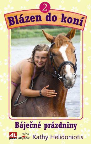 Blázen do koní - 2. Báječné prázdniny - Kathy Helidoniotis