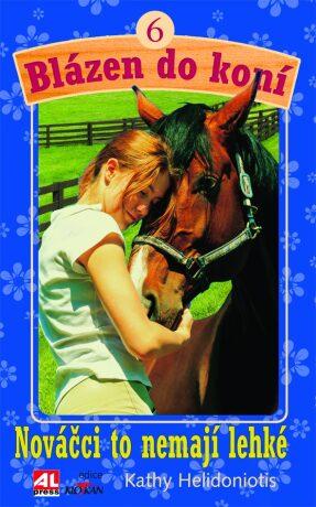 Blázen do koní 6 Nováčci to nemají lehké - Kathy Helidoniotis