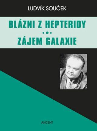 E-shop Blázni z Hepteridy Zájem galaxie - Ludvík Souček
