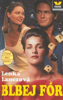 Blbej fór - Lenka Lanczová