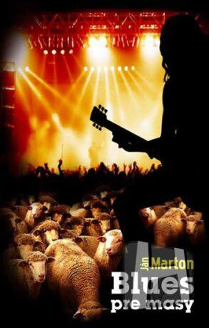 Blues pre masy - Ján Marton
