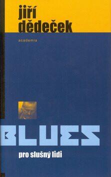 Blues pro slušný lidi - Jiří Dědeček