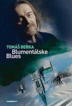 Blumentálske blues - Tomáš Berka