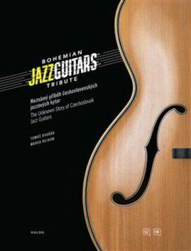 Bohemian Jazz Guitars Tribute: Neznámý příběh československých jazzových kytar - Tomáš Dvořák, Marek Rejhon